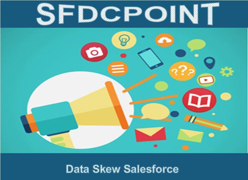 Data Skew Salesforce