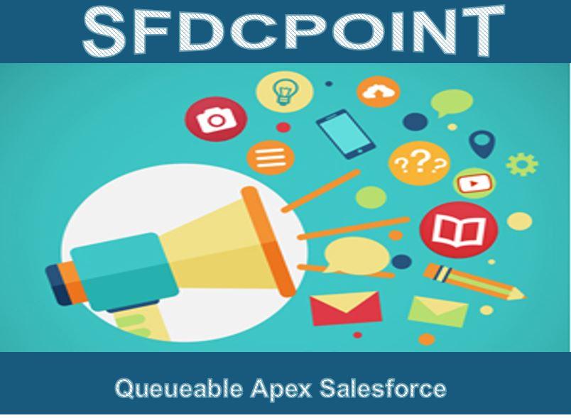 Queueable Apex Salesforce