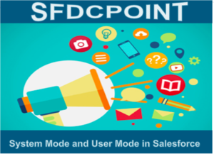 System Mode and User Mode in Salesforce