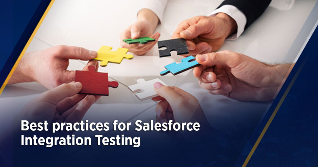 Best practices for Salesforce Integration Testing
